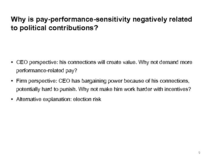 Why is pay-performance-sensitivity negatively related to political contributions? • CEO perspective: his connections will