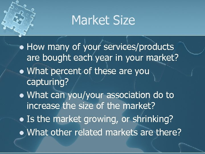 Market Size How many of your services/products are bought each year in your market?