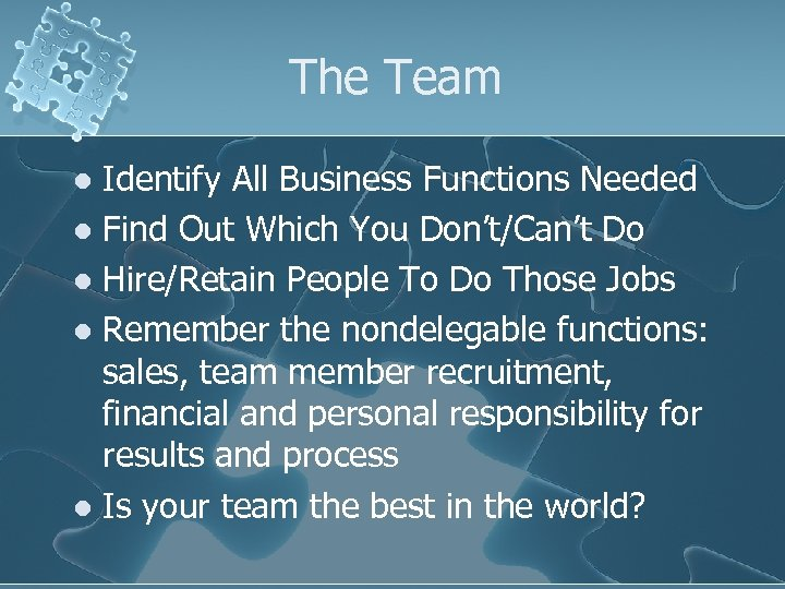 The Team Identify All Business Functions Needed l Find Out Which You Don't/Can't Do