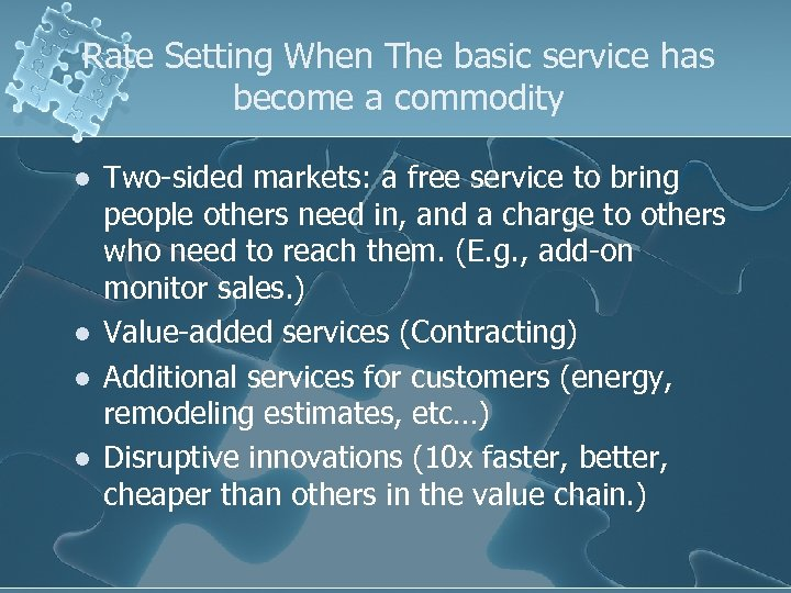 Rate Setting When The basic service has become a commodity l l Two-sided markets:
