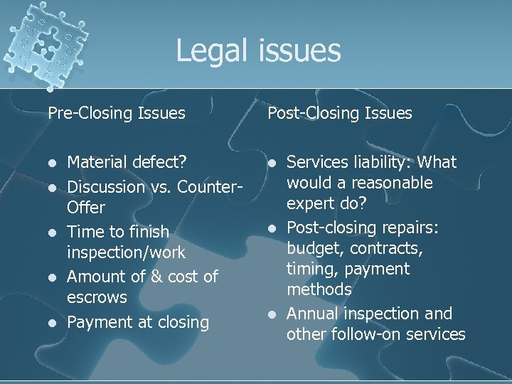 Legal issues Pre-Closing Issues l l l Material defect? Discussion vs. Counter. Offer Time
