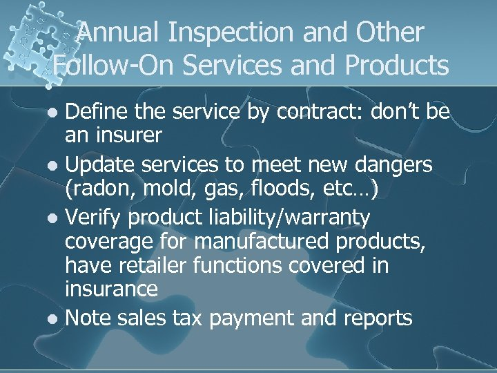 Annual Inspection and Other Follow-On Services and Products Define the service by contract: don't