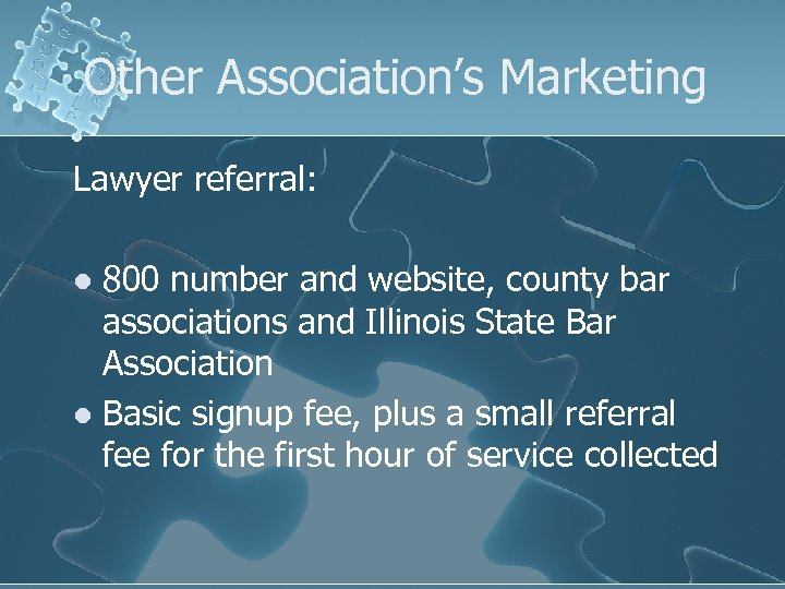 Other Association's Marketing Lawyer referral: 800 number and website, county bar associations and Illinois