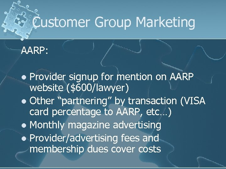 Customer Group Marketing AARP: Provider signup for mention on AARP website ($600/lawyer) l Other