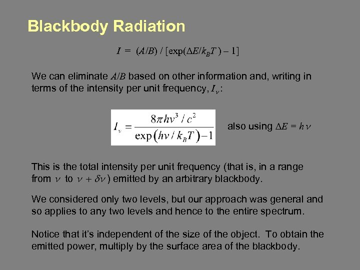 Blackbody Radiation I = (A/B) / [exp(DE/k. BT ) – 1] We can eliminate