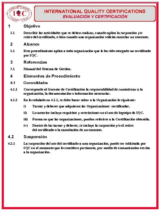 INTERNATIONAL QUALITY CERTIFICATIONS EVALUACIÓN Y CERTIFICACIÓN 1 Objetivo 1. 1 Describir las actividades que