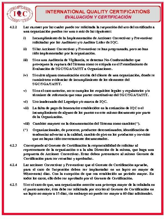 INTERNATIONAL QUALITY CERTIFICATIONS EVALUACIÓN Y CERTIFICACIÓN 4. 2. 2 Las razones por las cuales