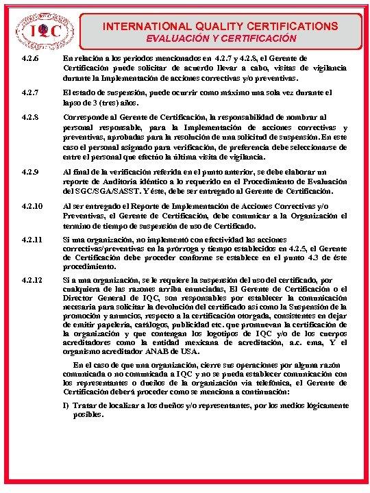 INTERNATIONAL QUALITY CERTIFICATIONS EVALUACIÓN Y CERTIFICACIÓN 4. 2. 6 En relación a los periodos