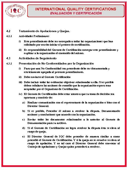 INTERNATIONAL QUALITY CERTIFICATIONS EVALUACIÓN Y CERTIFICACIÓN 4. 2 Tratamiento de Apelaciones y Quejas. 4.
