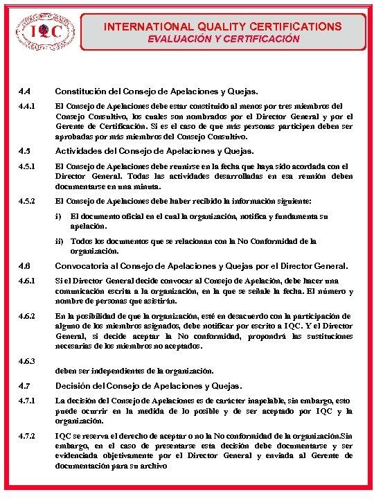 INTERNATIONAL QUALITY CERTIFICATIONS EVALUACIÓN Y CERTIFICACIÓN 4. 4 Constitución del Consejo de Apelaciones y