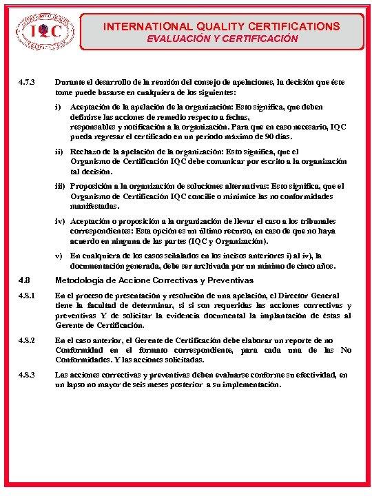 INTERNATIONAL QUALITY CERTIFICATIONS EVALUACIÓN Y CERTIFICACIÓN 4. 7. 3 Durante el desarrollo de la