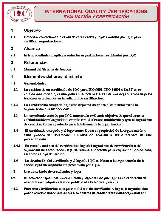 INTERNATIONAL QUALITY CERTIFICATIONS EVALUACIÓN Y CERTIFICACIÓN 1 Objetivo 1. 1 Describir correctamente el uso