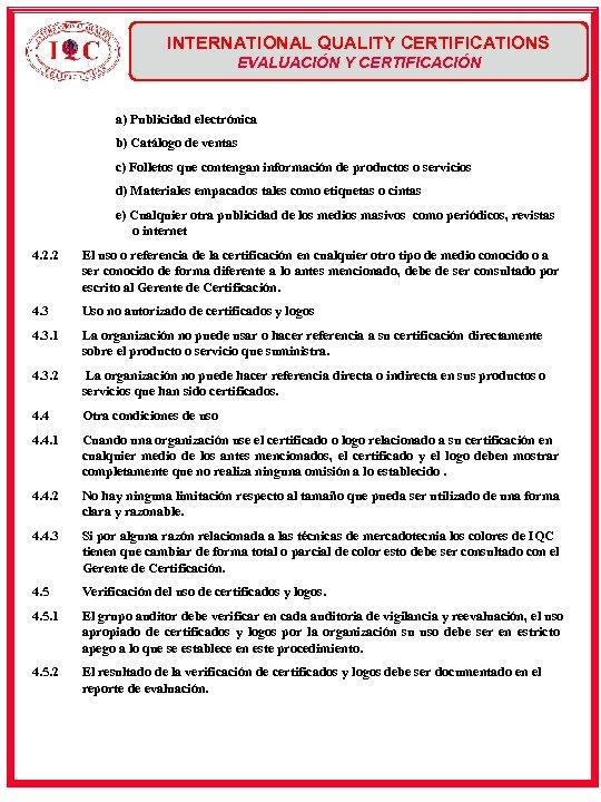 INTERNATIONAL QUALITY CERTIFICATIONS EVALUACIÓN Y CERTIFICACIÓN a) Publicidad electrónica b) Catálogo de ventas c)