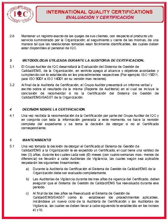 INTERNATIONAL QUALITY CERTIFICATIONS EVALUACIÓN Y CERTIFICACIÓN 2. 8 Mantener un registro exacto de las