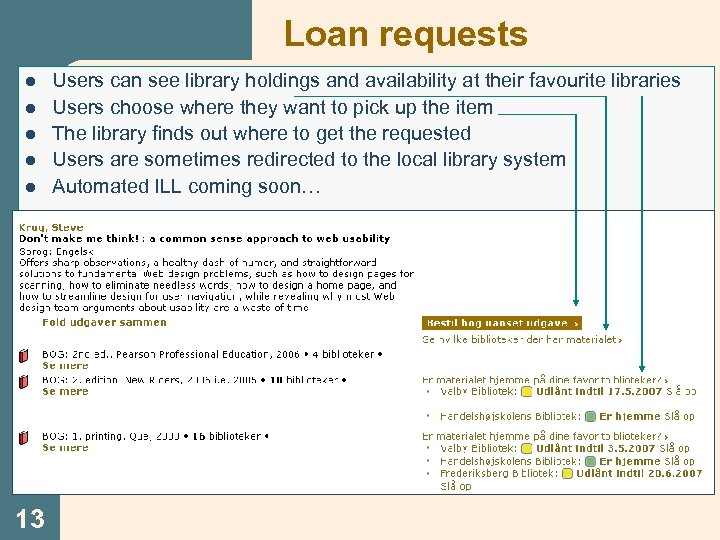 Loan requests l l l 13 Users can see library holdings and availability at
