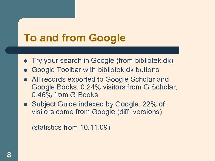 To and from Google l l Try your search in Google (from bibliotek. dk)