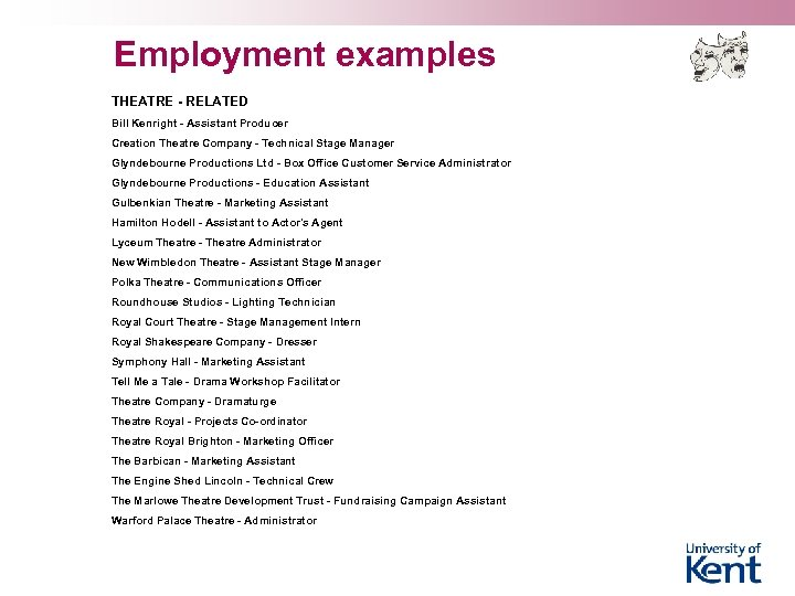 Employment examples THEATRE - RELATED Bill Kenright - Assistant Producer Creation Theatre Company -