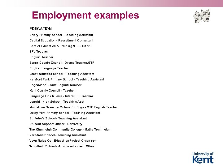 Employment examples EDUCATION Briary Primary School - Teaching Assistant Capital Education - Recruitment Consultant