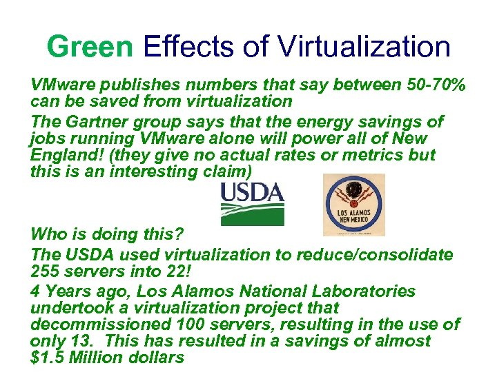 Green Effects of Virtualization VMware publishes numbers that say between 50 -70% can be