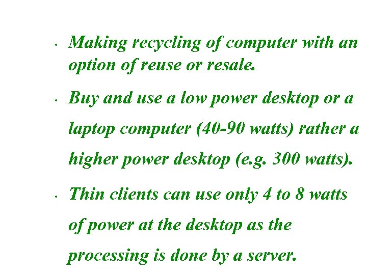 • • Making recycling of computer with an option of reuse or resale.