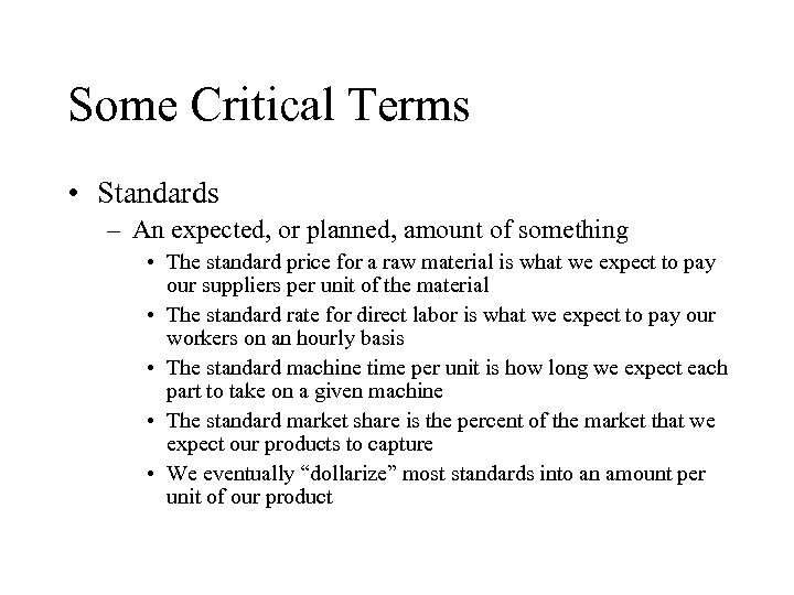 Some Critical Terms • Standards – An expected, or planned, amount of something •
