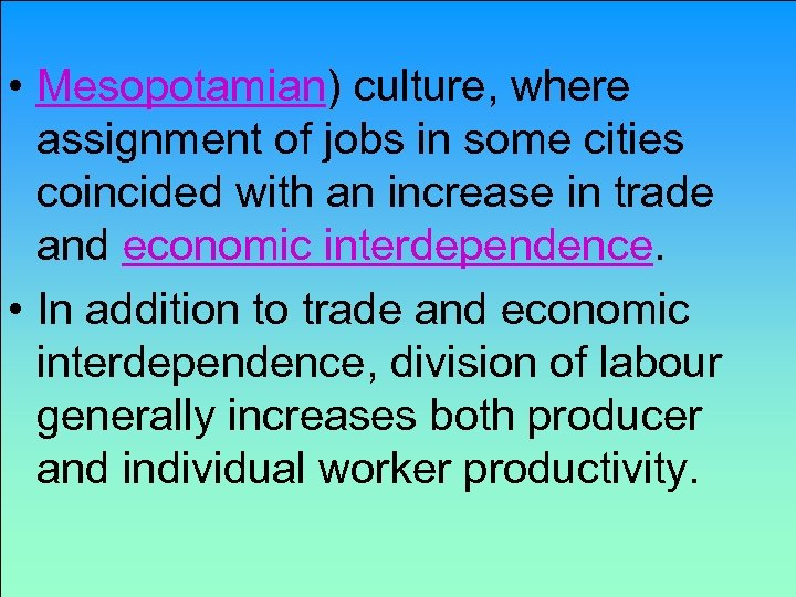 • Mesopotamian) culture, where assignment of jobs in some cities coincided with an