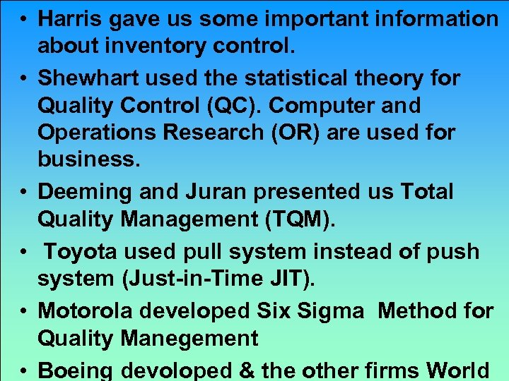 • Harris gave us some important information about inventory control. • Shewhart used