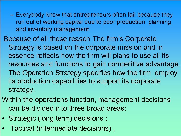 – Everybody know that entrepreneurs often fail because they run out of working capital