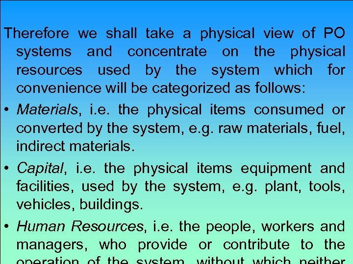 Therefore we shall take a physical view of PO systems and concentrate on