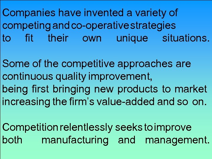 Companies have invented a variety of competing and o-operative trategies c s to fit