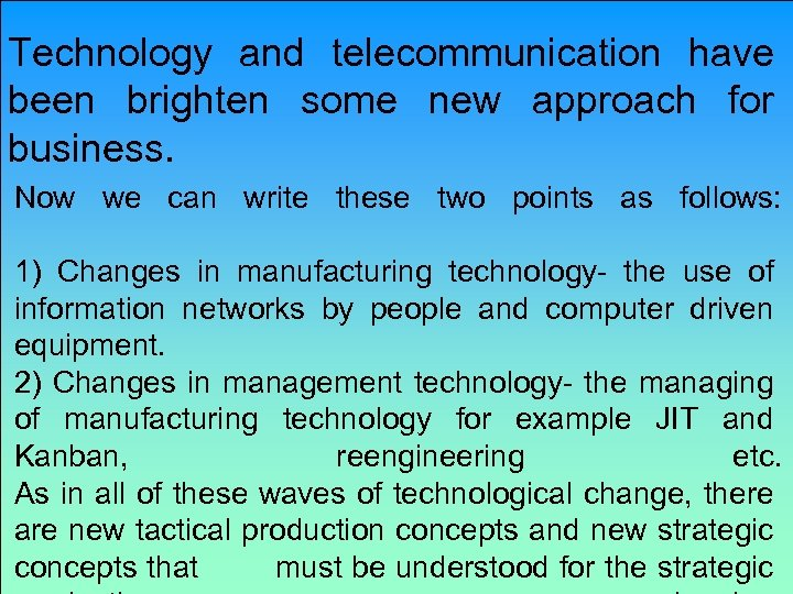 Technology and telecommunication have been brighten some new approach for business. Now we can
