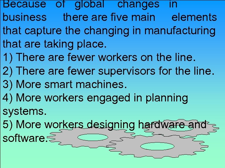 Because of global changes in business there are five main elements that capture the
