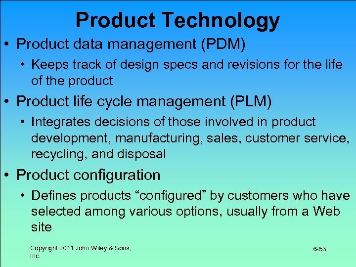 Product Technology • Product data management (PDM) • Keeps track of design specs and