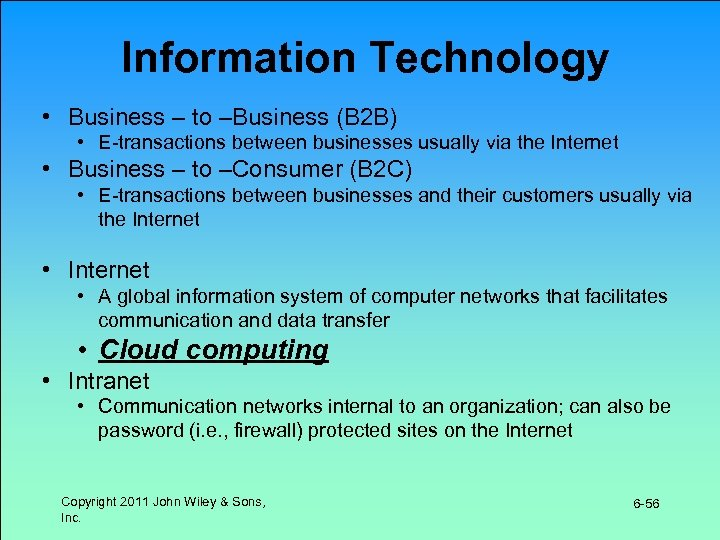 Information Technology • Business – to –Business (B 2 B) • E-transactions between businesses