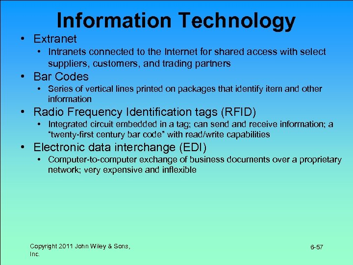 Information Technology • Extranet • Intranets connected to the Internet for shared access with