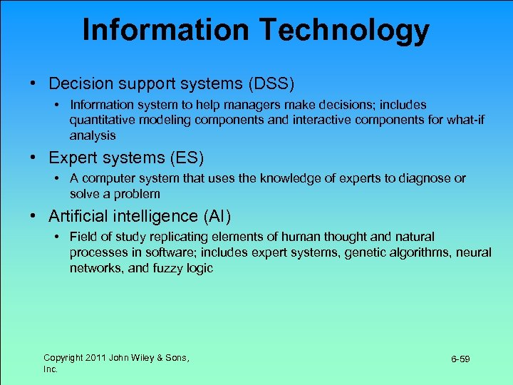 Information Technology • Decision support systems (DSS) • Information system to help managers make