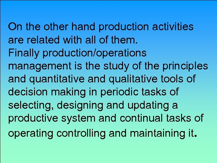 On the other hand production activities are related with all of them. Finally