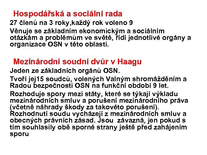 Hospodářská a sociální rada 27 členů na 3 roky, každý rok voleno 9
