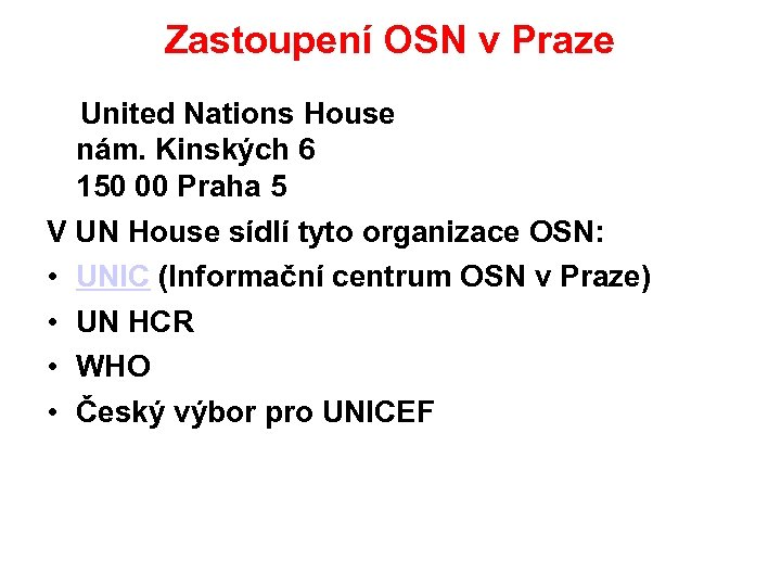 Zastoupení OSN v Praze United Nations House nám. Kinských 6 150 00 Praha 5