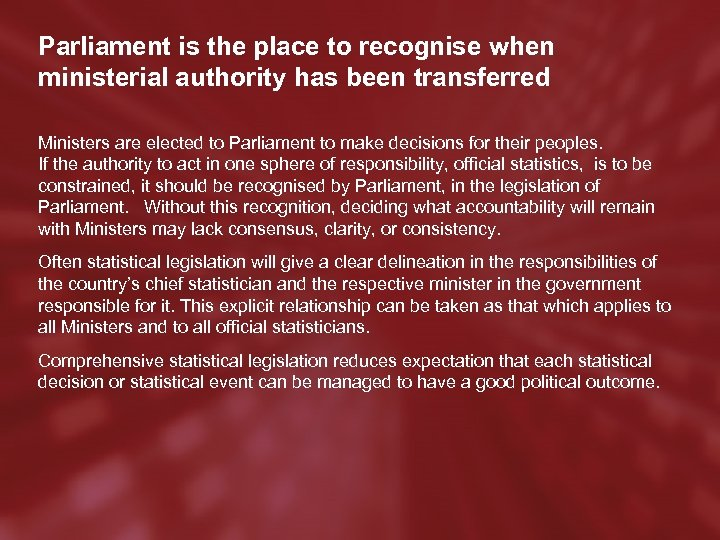 Parliament is the place to recognise when ministerial authority has been transferred Ministers are