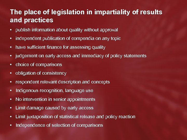 The place of legislation in impartiality of results and practices • publish information about