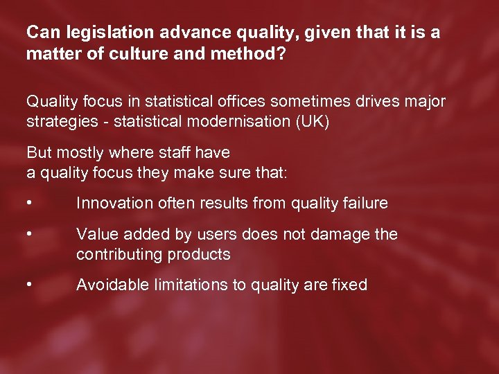 Can legislation advance quality, given that it is a matter of culture and method?