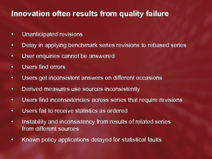 Innovation often results from quality failure • Unanticipated revisions • Delay in applying benchmark