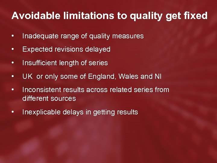 Avoidable limitations to quality get fixed • Inadequate range of quality measures • Expected