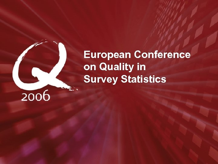 European Conference on Quality in Survey Statistics