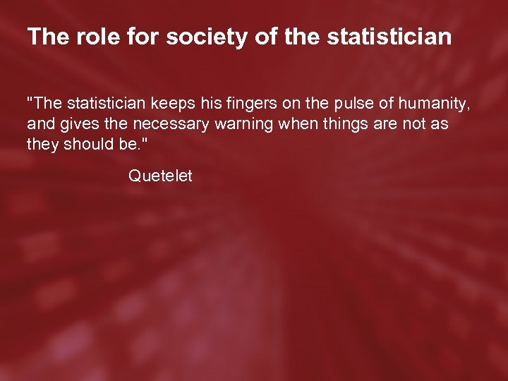 The role for society of the statistician