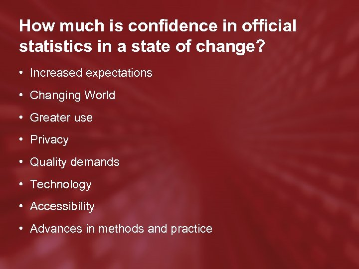 How much is confidence in official statistics in a state of change? • Increased