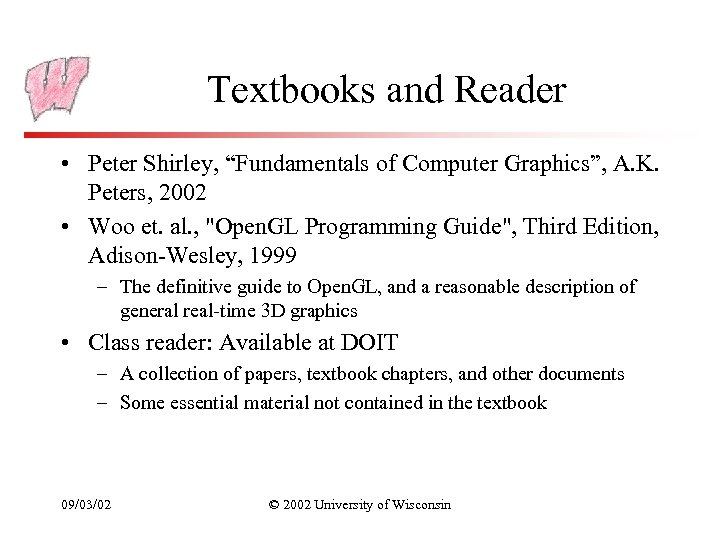"""Textbooks and Reader • Peter Shirley, """"Fundamentals of Computer Graphics"""", A. K. Peters, 2002"""