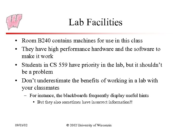 Lab Facilities • Room B 240 contains machines for use in this class •