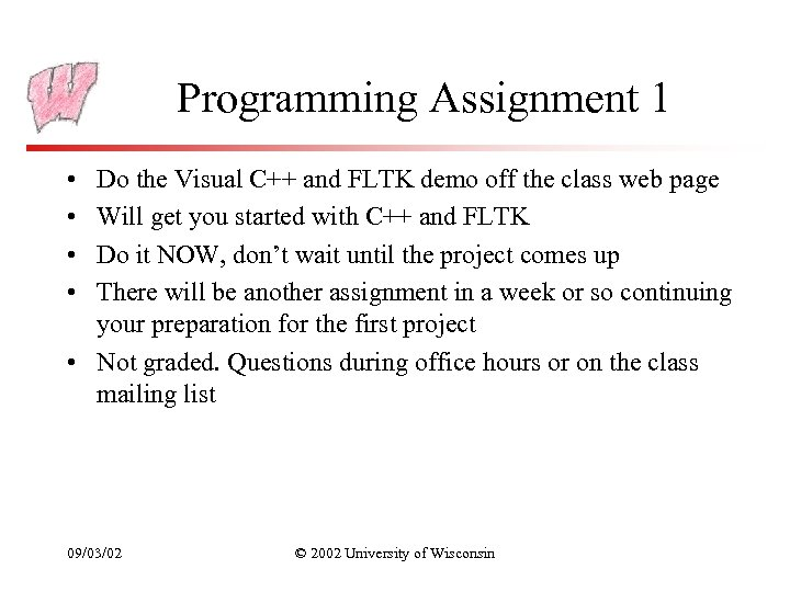 Programming Assignment 1 • • Do the Visual C++ and FLTK demo off the